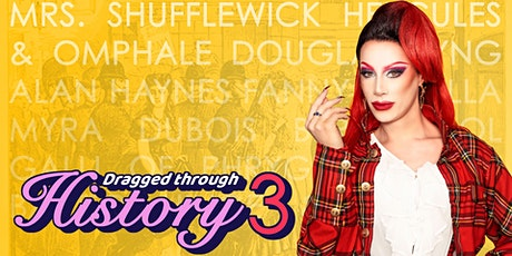 Dragged Through History 3 tickets