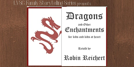 Dragons and Other Enchantments retold by Robin Reichert tickets