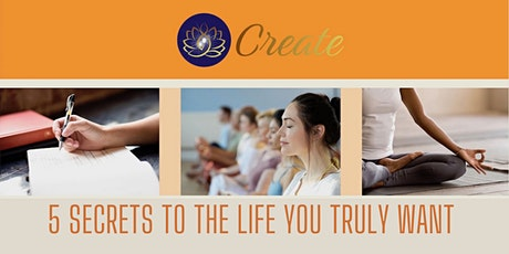CREATE: 5 SECRETS TO THE LIFE YOU WANT tickets