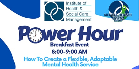 IHSCM POWER HOUR: How To Create a Flexible, Adaptable Mental Health Service tickets