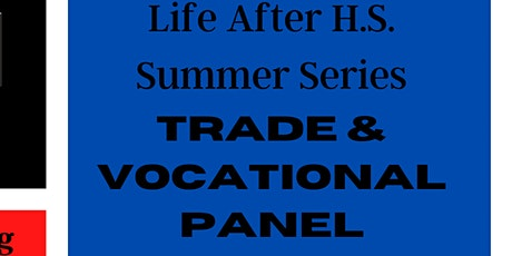 Life After High School Summer Series: Trade & Vocational Panel tickets