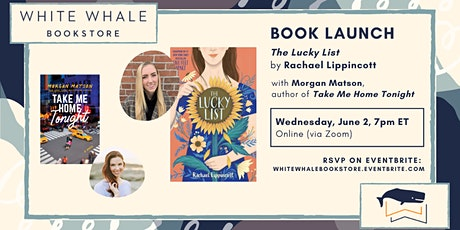 "Book Launch! ""The Lucky List"" by Rachael Lippincott (w/ Morgan Matson) tickets"