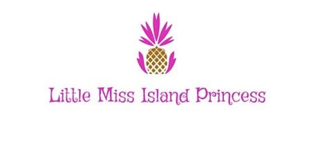 The Little Miss Island Princess Beauty Pageant tickets