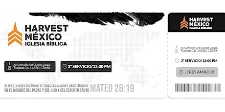 """SAI de Adoración 12:00pm  """"HARVEST MÉXICO"""" boletos"""