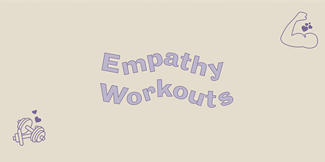 Empathy Workout: Human Rights is Love, Love is Empathy tickets