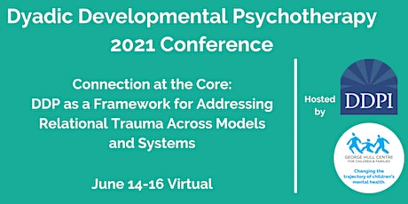 Dyadic Developmental Psychotherapy International 2021 Conference tickets