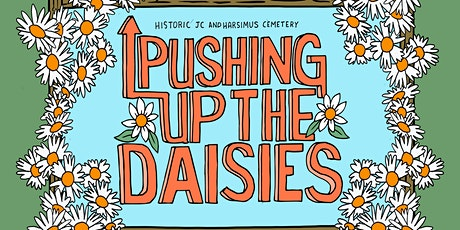 Pushing Up The Daisies Festival : A Benefit for the Historic Cemetery tickets