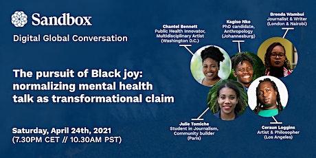 Black joy matters: normalizing mental health talk as transformational claim biglietti