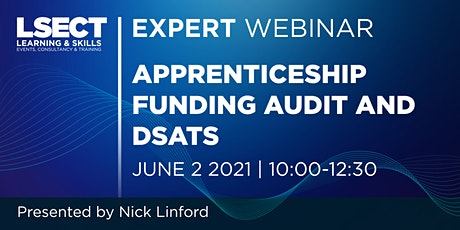 Apprenticeship funding audit and DSATs. tickets