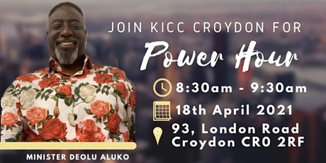 KICC CROYDON POWER HOUR SERVICE - 18 APRIL 2021 tickets