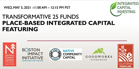 Transformative 25 Funds - Place-based Integrated Capital Webinar tickets