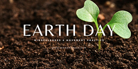 EARTH DAY - MINDFULNESS & MOVEMENT PRACTICE tickets