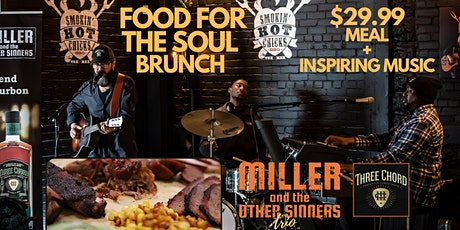 Food For The Soul Brunch w/ Miller and The Other Sinners 11AM Show tickets