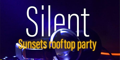 P@P Presents: Silent Sunsets Rooftop Party @ The Fives tickets