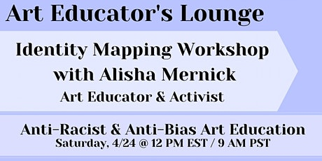 Art Educators' Lounge: Identity Mapping with Alisha Mernick tickets