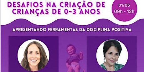 Desafios na criação de crianças de 0 a 3 anos ingressos