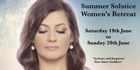 Summer Solstice Women's Retreat - Activate and Empower Your Inner Goddess tickets