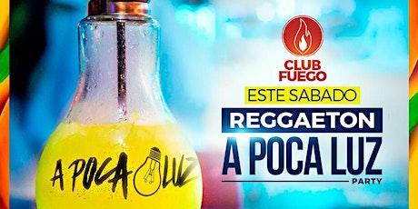 Sabado de Reggaeton a Poca Luz - Free Guest List tickets