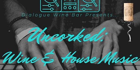 Uncorked:  Wine & House Music tickets