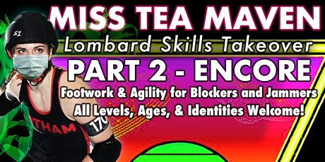PART 2! Miss Tea Maven's Lombard Skate Skills Takeover - Encore Session tickets