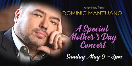 Dominic Mantuano -  Mother's Day Concert tickets
