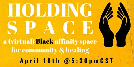 Holding Space: a (virtual) Black affinity space tickets