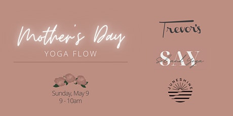 Yoga at Trevor's - Mother's Day Flow with JuneShine Hard Kombucha tickets