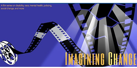 "Imagining Change Film Series -- ""Disability & Cultural Activism"" tickets"