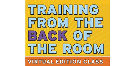 Training from the BACK of the Room! Virtual Edition Tickets