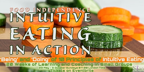 Food Independence - Intuitive Eating in Action - 20 Weeks  Program tickets