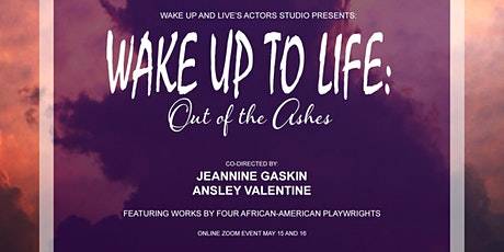 Wake Up To Life: Out of the Ashes tickets