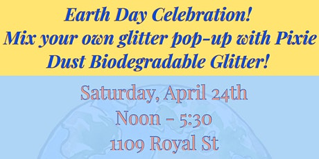 Earth Day Celebration with Pixie Dust Biodegradable Glitter! tickets