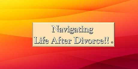 Navigating Life After Divorce tickets