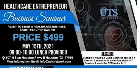 Healthcare Entrepreneur Business Seminar tickets