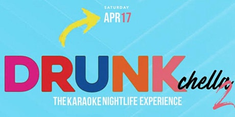 DRUNKCHELLA: THE KARAOKE NIGHTLIFE EXPERIENCE tickets