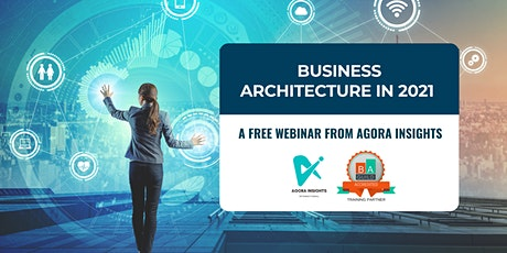 Business Architecture in 2021 tickets