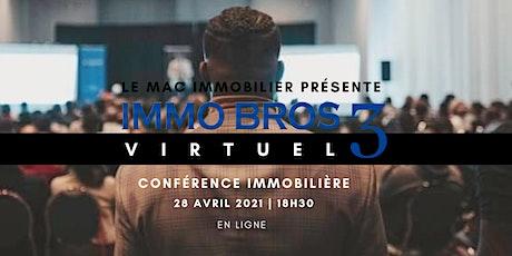 IMMO BROS 3   LE RETOUR  (virtuel) billets