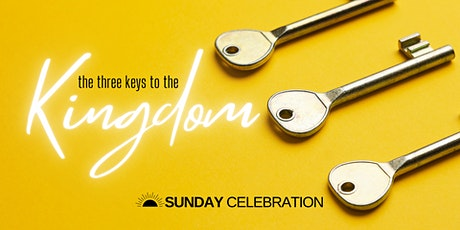"9:30am Sunday Celebration (""The 3 Keys to the Kingdom"") tickets"