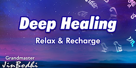 Deep Healing - Relax and Recharge tickets