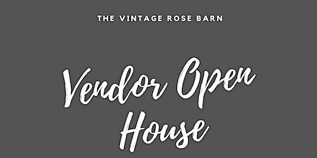 The Vintage Rose Barn Vendor Open House tickets