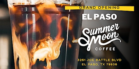 (Free) Grand Opening Event | Summer Moon El Paso tickets