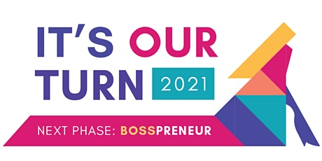 It's Our Turn: Next Phase... Bosspreneur tickets
