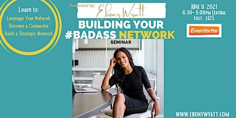 Building Your #BadAss Network tickets