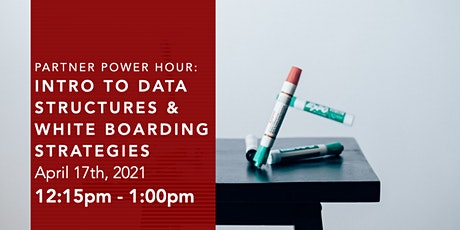 Partner Power Hour: Intro to Data Structures & White Boarding Strategy tickets