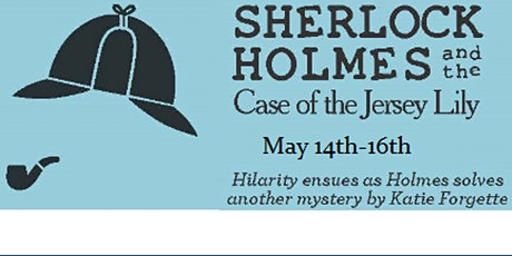 FCCT Presents:  Sherlock Holmes and the Case of the Jersey Lily tickets