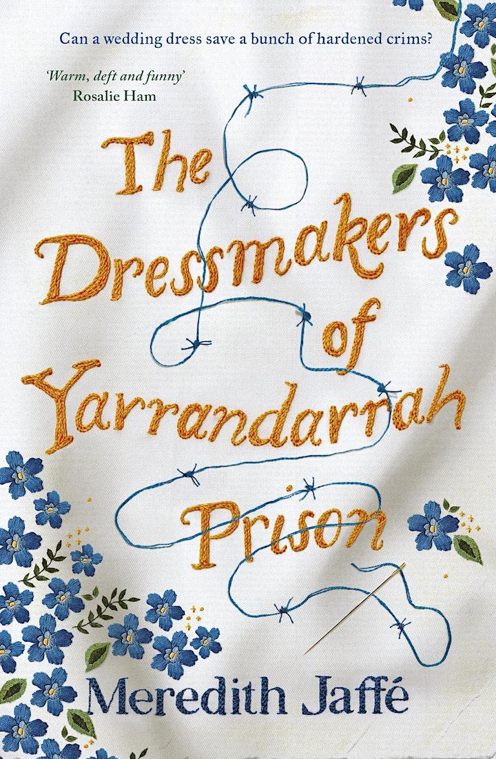 Author Talk - Meredith Jaffe - The Dressmakers of Yarrandarrah Prison image