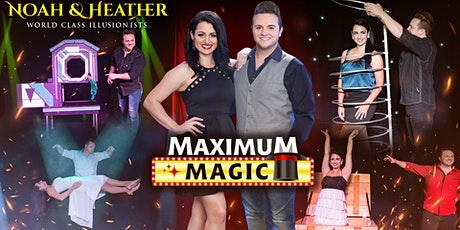 The MAXIMUM MAGIC Show Starring Noah & Heather Wells tickets