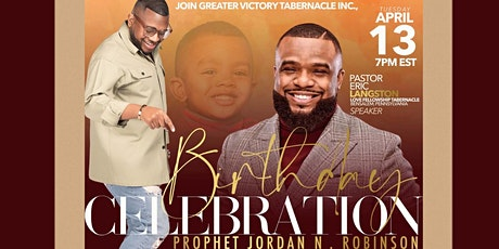 Prophet Jordan N. Robinson's Birthday Celebration tickets