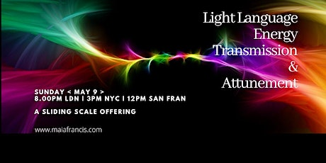 May Light Language Energy Transmission + Channelled Message tickets