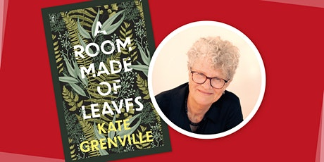 In conversation with Kate Grenville: A Room Made of Leaves tickets